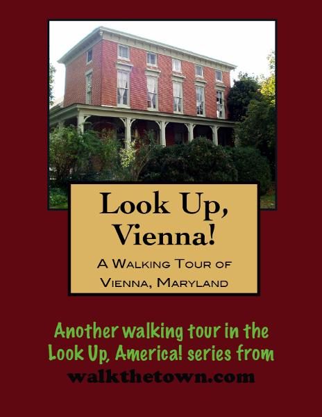 A Walking Tour of Vienna, Maryland By: Doug Gelbert