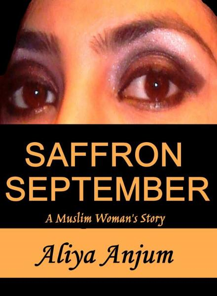 SAFFRON SEPTEMBER: A Muslim Woman's Story