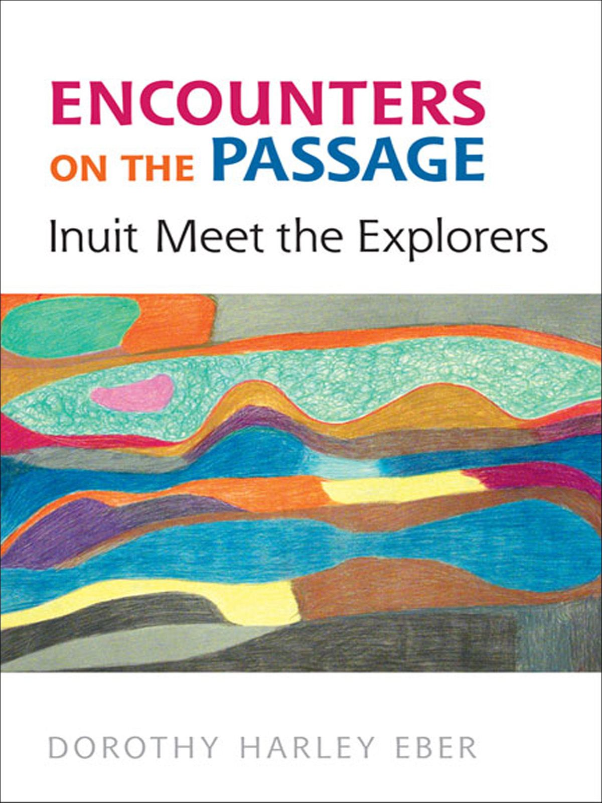 Encounters on the  Passage By: Dorothy Harley  Eber