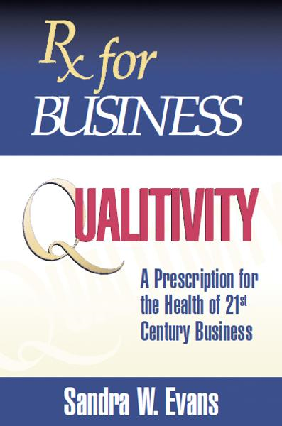 Rx for Business:  Qualitivity