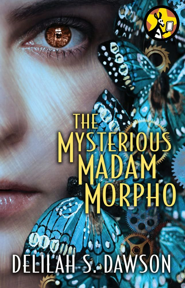 The Mysterious Madam Morpho By: Delilah S. Dawson