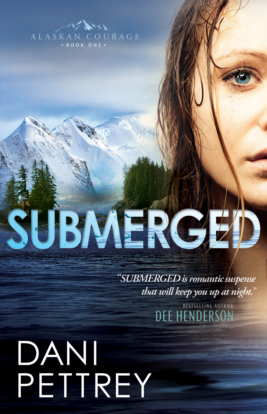 Submerged (Alaskan Courage Book #1) By: Dani Pettrey