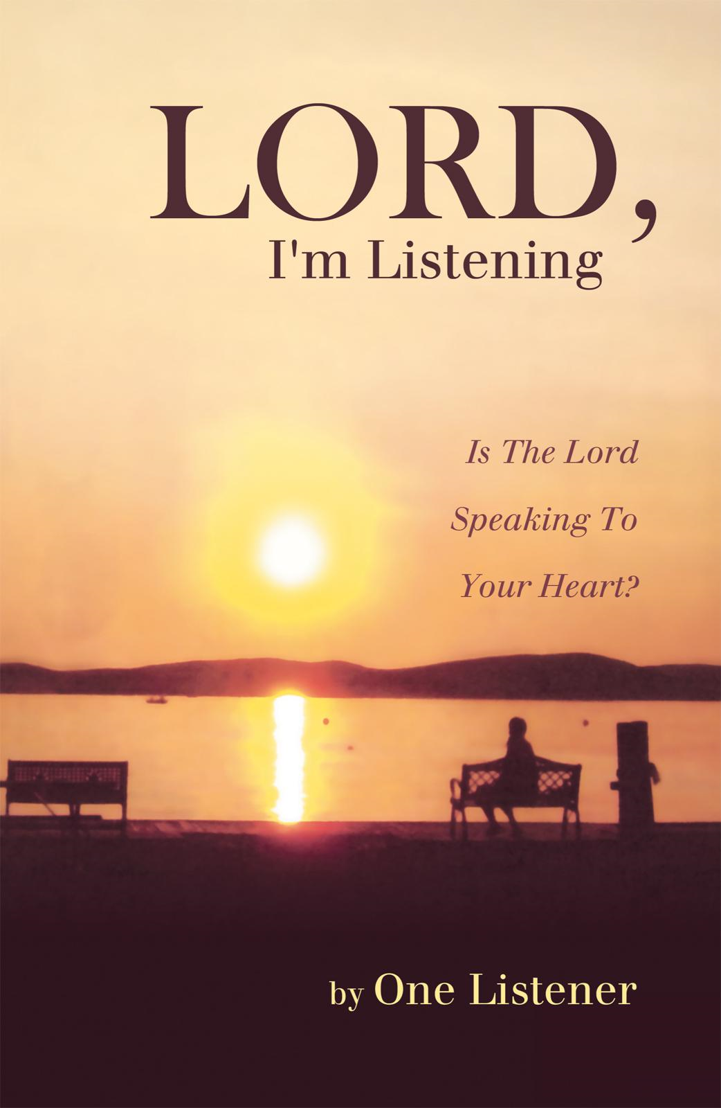 Lord, I'm Listening By: One Listener