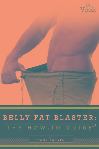 Belly Fat Blaster: The How-To Guide By: Tony Donato
