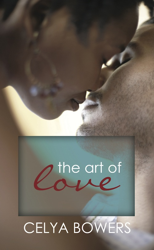 The Art of Love By: Celya Bowers