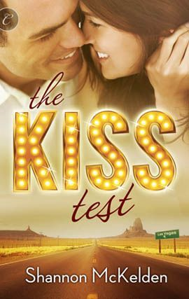 The Kiss Test By: Shannon McKelden