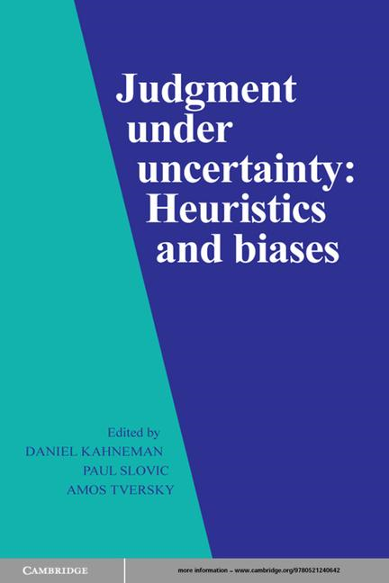 Daniel Kahneman - Judgment under Uncertainty: Heuristics and Biases