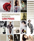 Photographing Women: 1,000 Poses By: Eliot Siegel