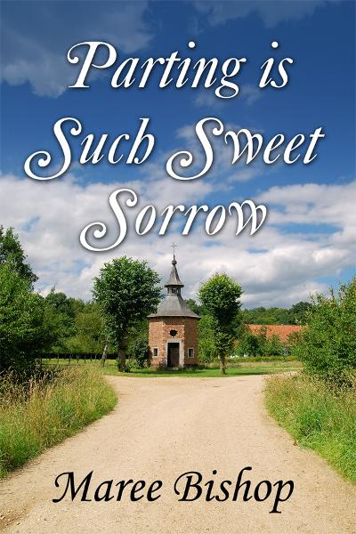 Parting is such sweet sorrow By: Maree Bishop
