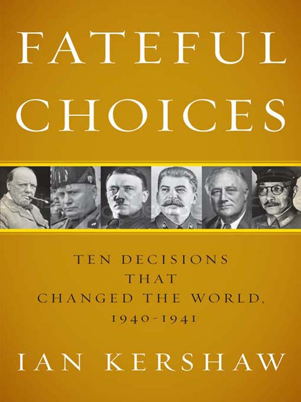 Fateful Choices By: Ian Kershaw