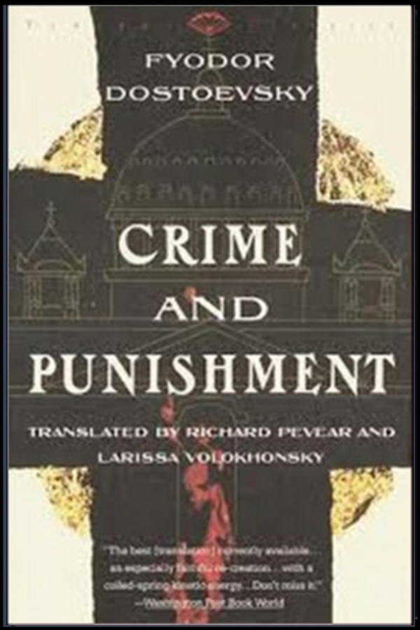 Crime and Punishment By: Fiodor Dostoievski