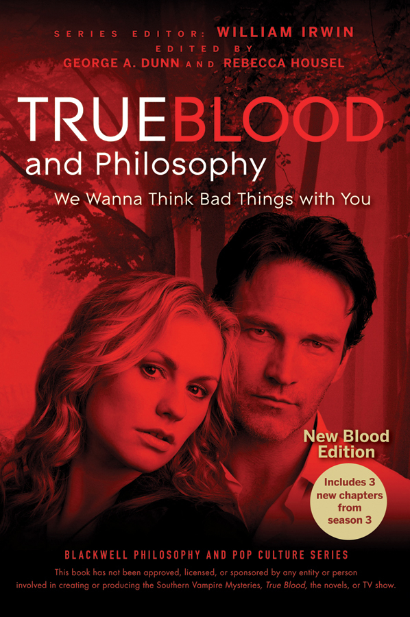 True Blood and Philosophy By: William Irwin