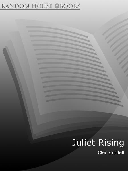 Juliet Rising By: Cleo Cordell