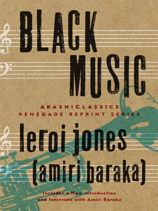 Black Music By: LeRoi Jones Amiri Baraka