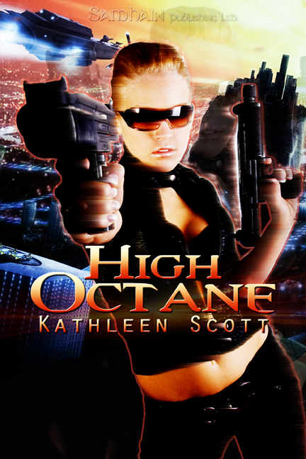 High Octane By: Kathleen Scott