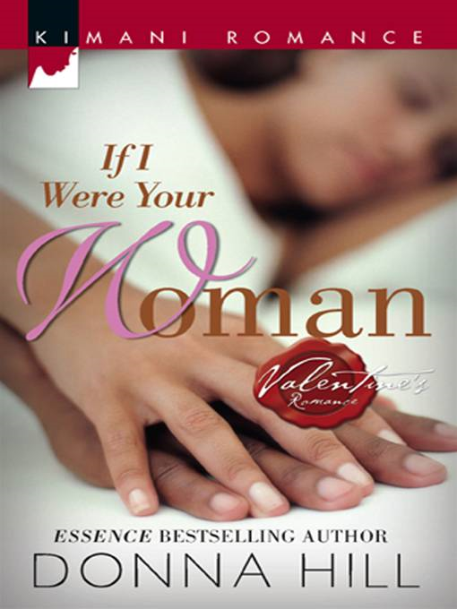 If I Were Your Woman By: Donna Hill