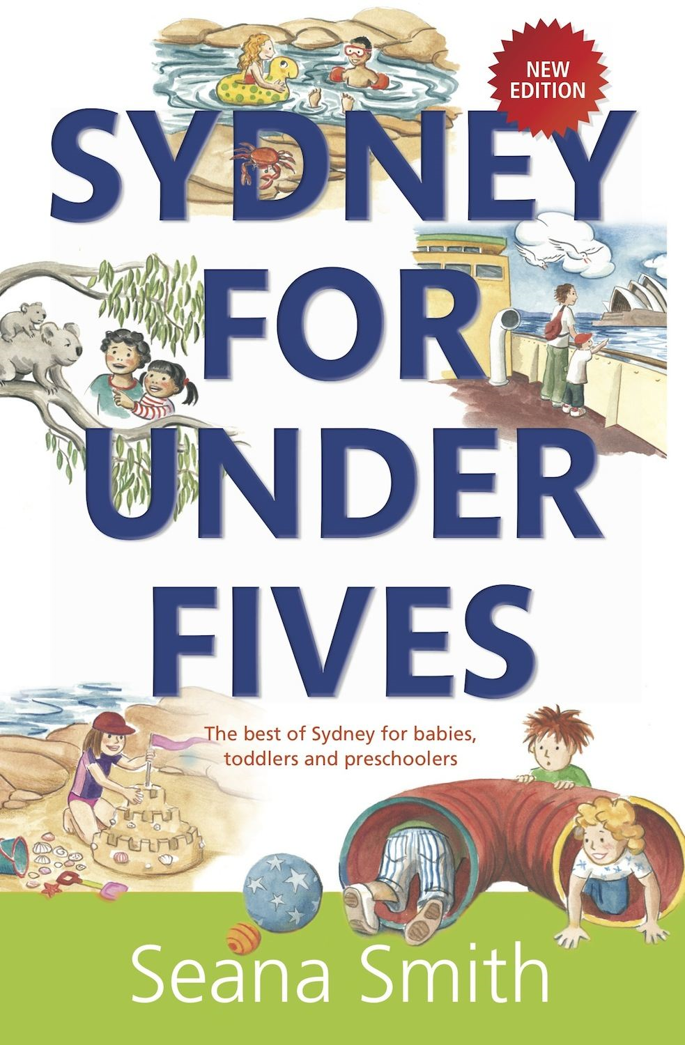 Sydney for Under Fives: The best of Sydney for babies, toddlers and preschoolers