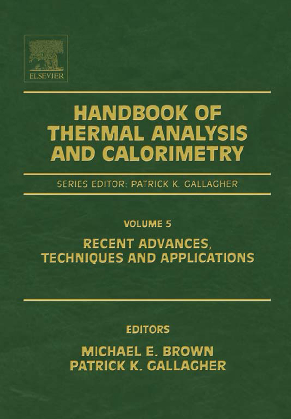Handbook of Thermal Analysis and Calorimetry Recent Advances,  Techniques and Applications