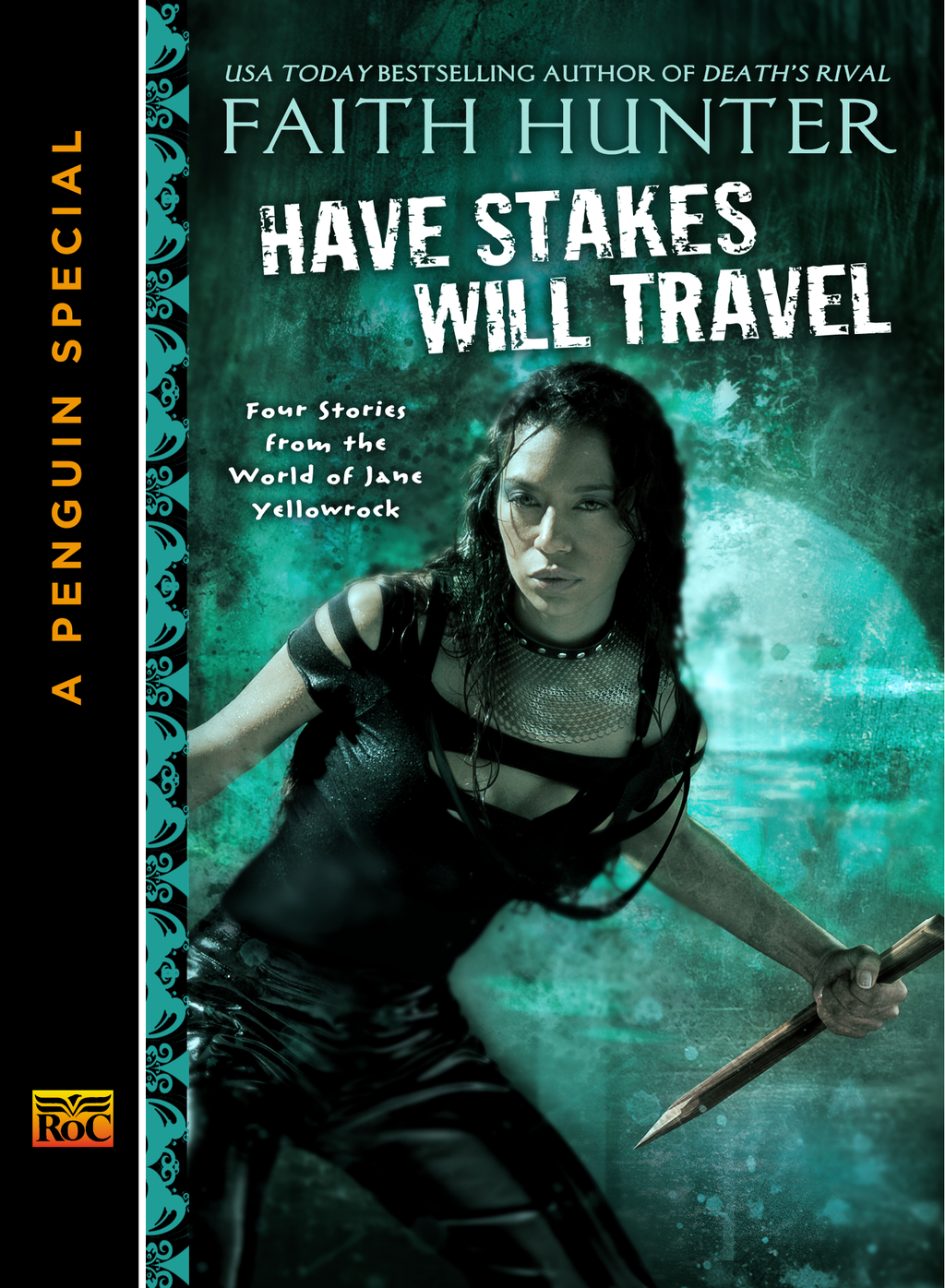 Have Stakes Will Travel By: Faith Hunter