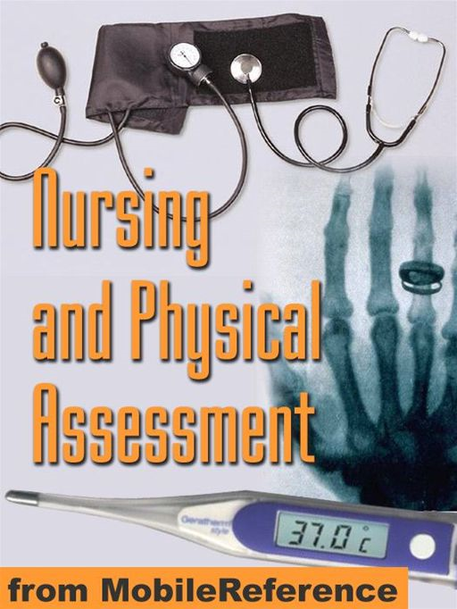 Nursing And Physical Assessment Study Guide: Detailed Coverage Of Physical Exam, Assessment Techniques, Assessment Scales, Blood Tests, And More (Mobi Medical) By: MobileReference