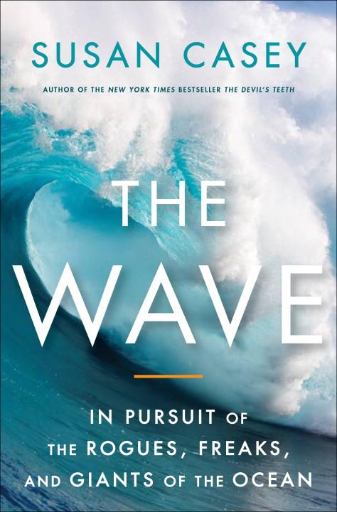 The Wave By: Susan Casey