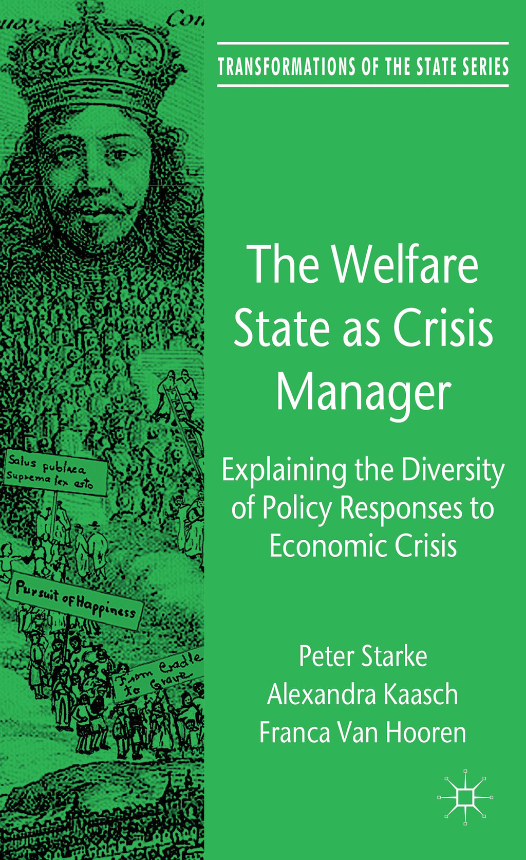 The Welfare State as Crisis Manager Explaining the Diversity of Policy Responses to Economic Crisis