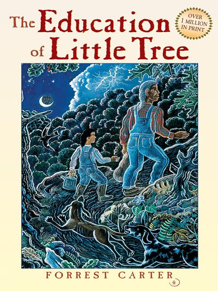 The Education of Little Tree By: Forrest Carter