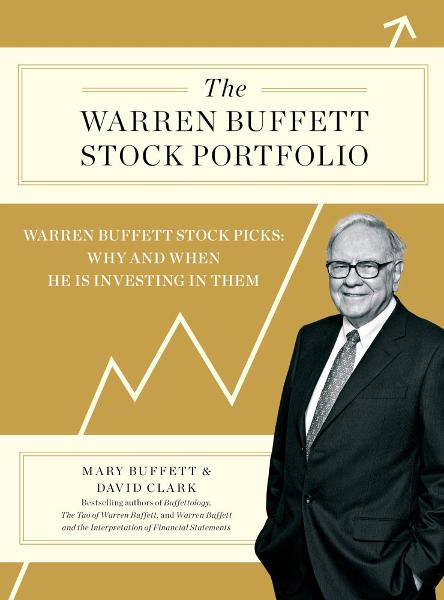The Warren Buffett Stock Portfolio By: David Clark,Mary Buffett