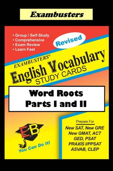 Exambusters English Vocabulary Study Cards: Word Roots Parts I and II By: Ace Academics