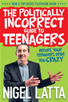 The Politically Incorrect Guide To Teenagers: