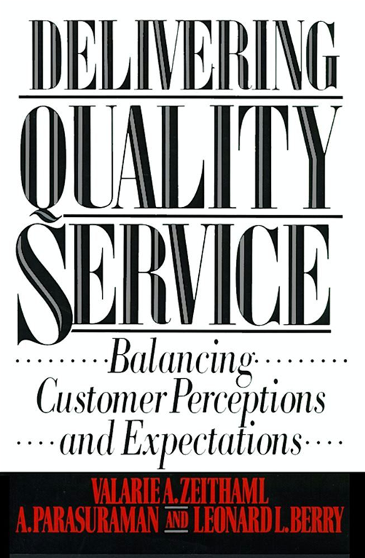 Delivering Quality Service By: Valarie A. Zeithaml
