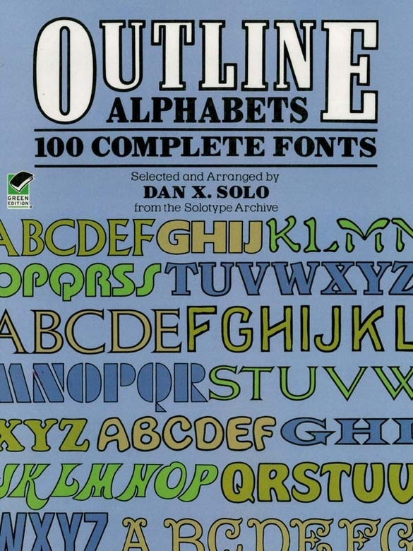 Outline Alphabets: 1 Complete Fonts By: Dan X. Solo