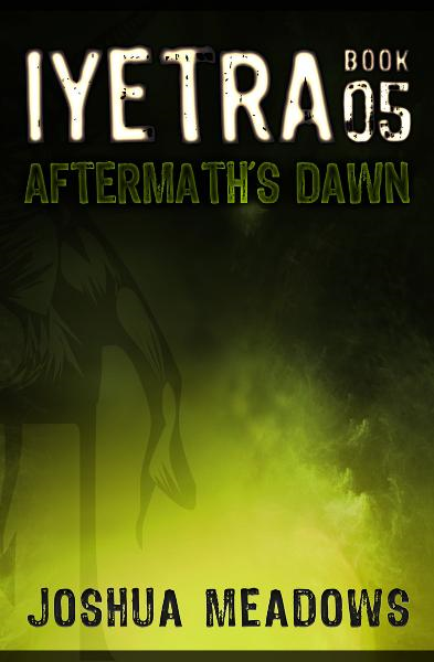 Iyetra - Book 05: Aftermath's Dawn