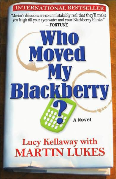 download Who Moved My Blackberry?: THE MARTIN LUKES CHRONICLES book