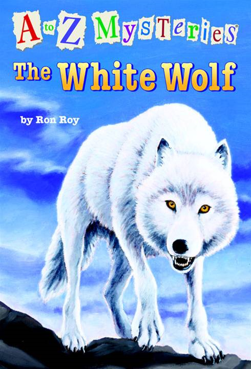 A to Z Mysteries: The White Wolf By: Ron Roy,John Steven Gurney
