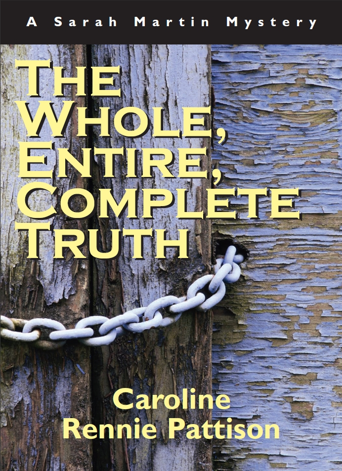 The Whole, Entire, Complete Truth By: Caroline Rennie-Pattison