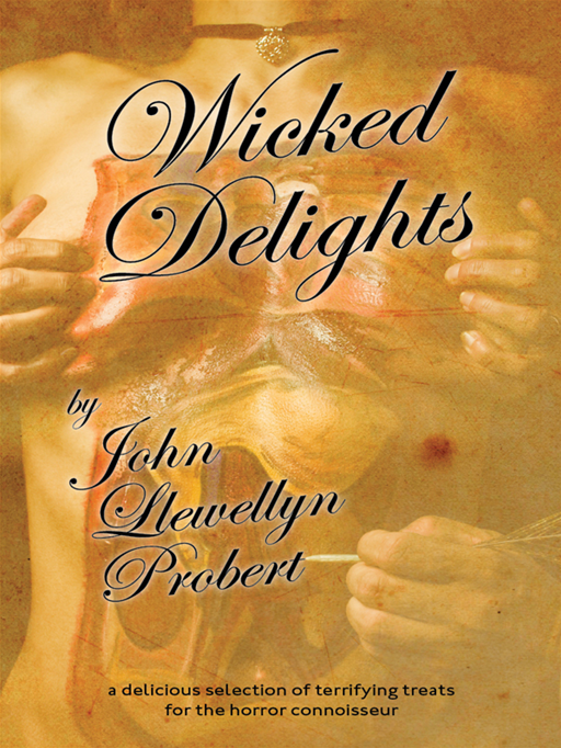 Wicked Delights By: John Llewellyn Probert