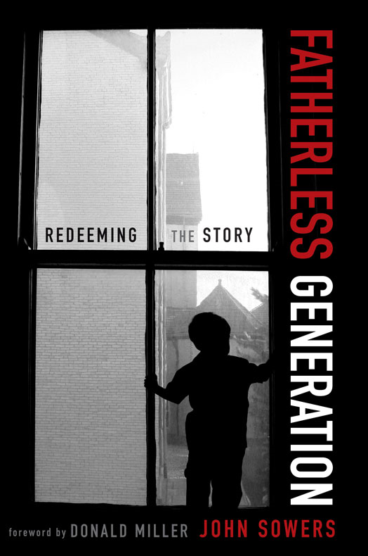 Fatherless Generation By: John   Sowers
