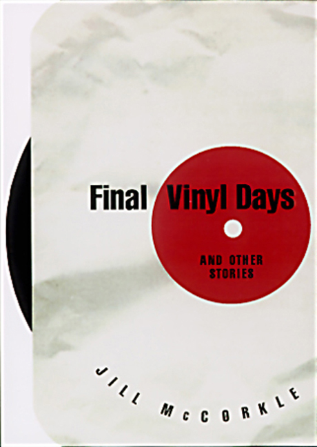 Final Vinyl Days: And Other Stories By: Jill McCorkle