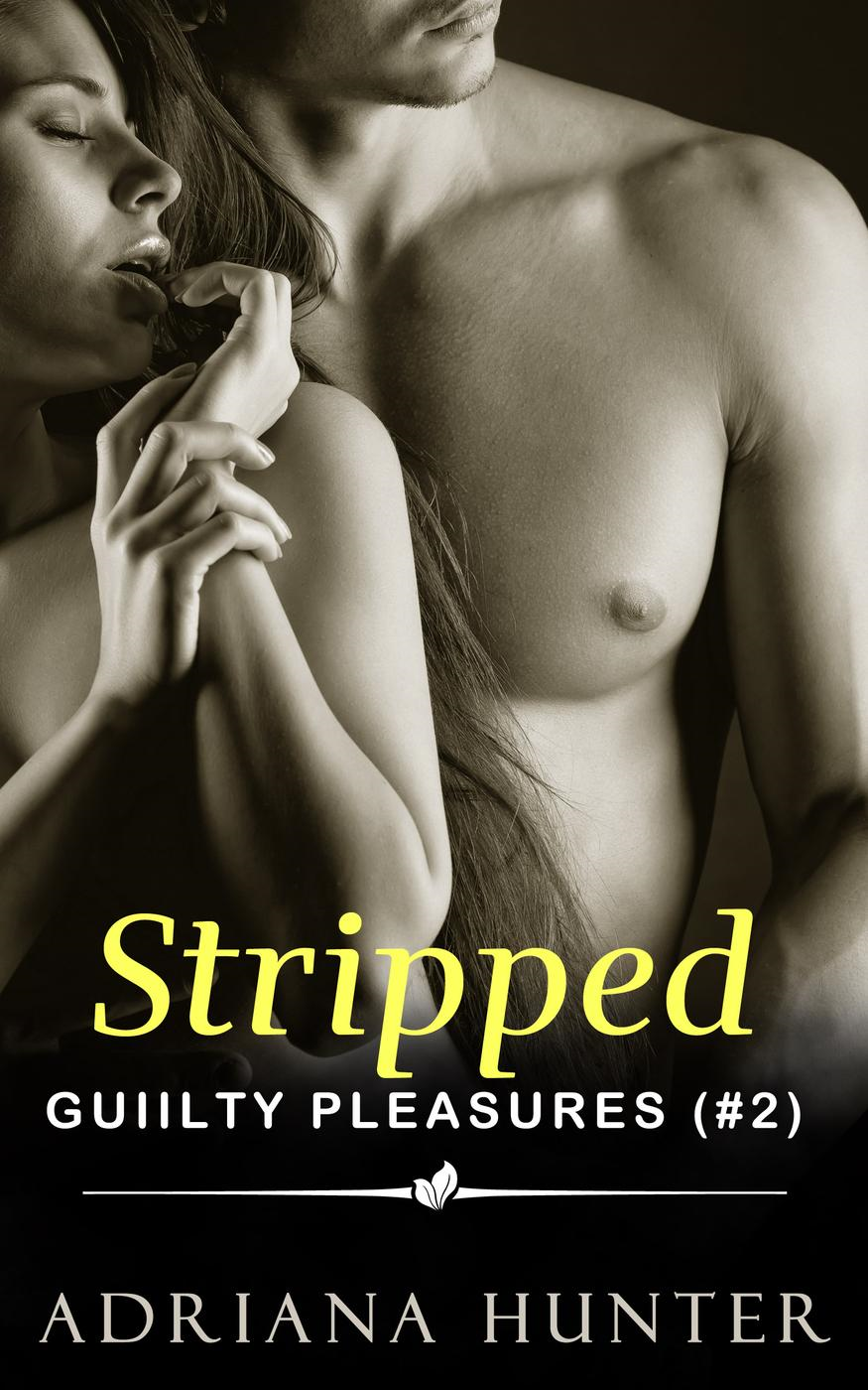 Stripped  Guilty Pleasures #2  - BBW Erotic Romance