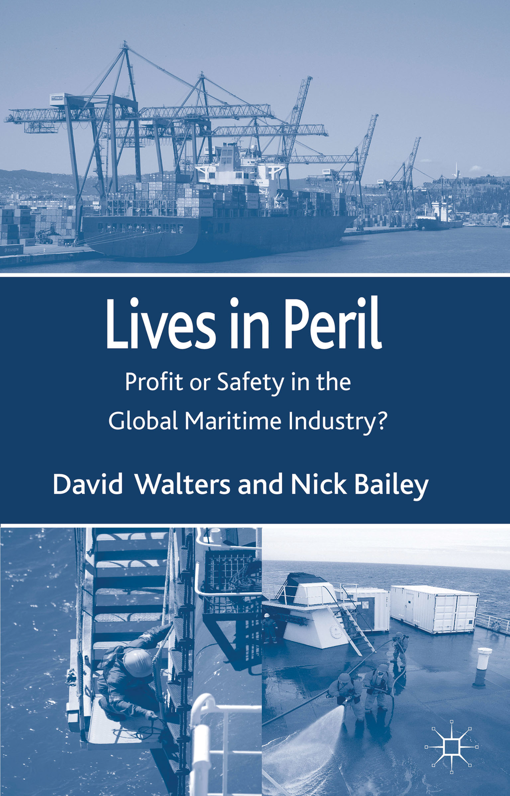 Lives in Peril Profit or Safety in the Global Maritime Industry?