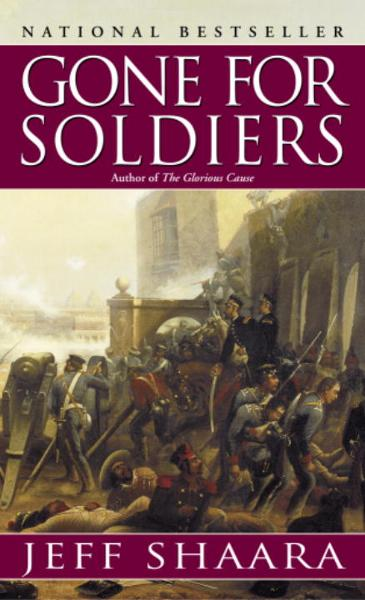Gone for Soldiers By: Jeff Shaara