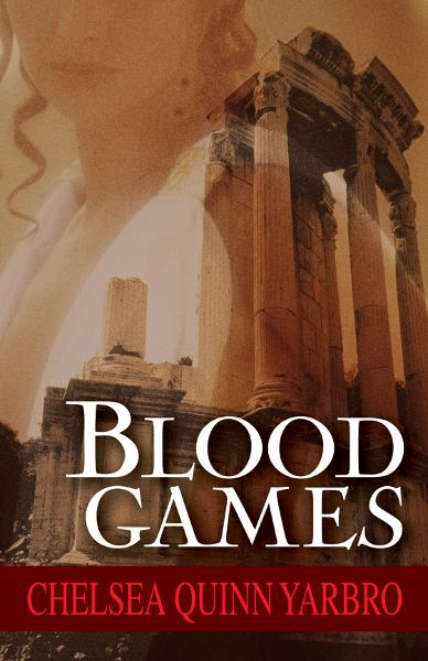 Blood Games By: Chelsea Quinn Yarbro