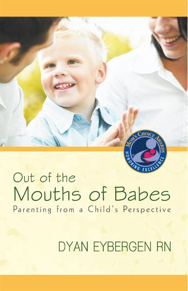 Out of the Mouths of Babes By: Dyan Eybergen