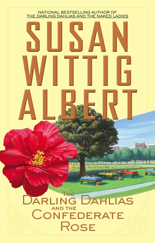 The Darling Dahlias and the Confederate Rose By: Susan Wittig Albert