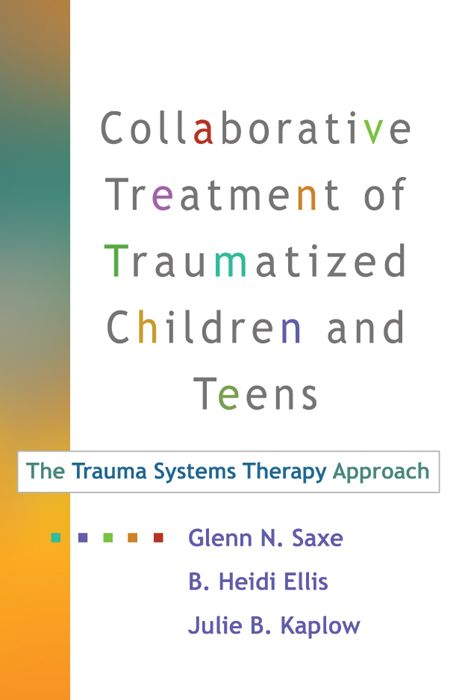 Collaborative Treatment of Traumatized Children and Teens