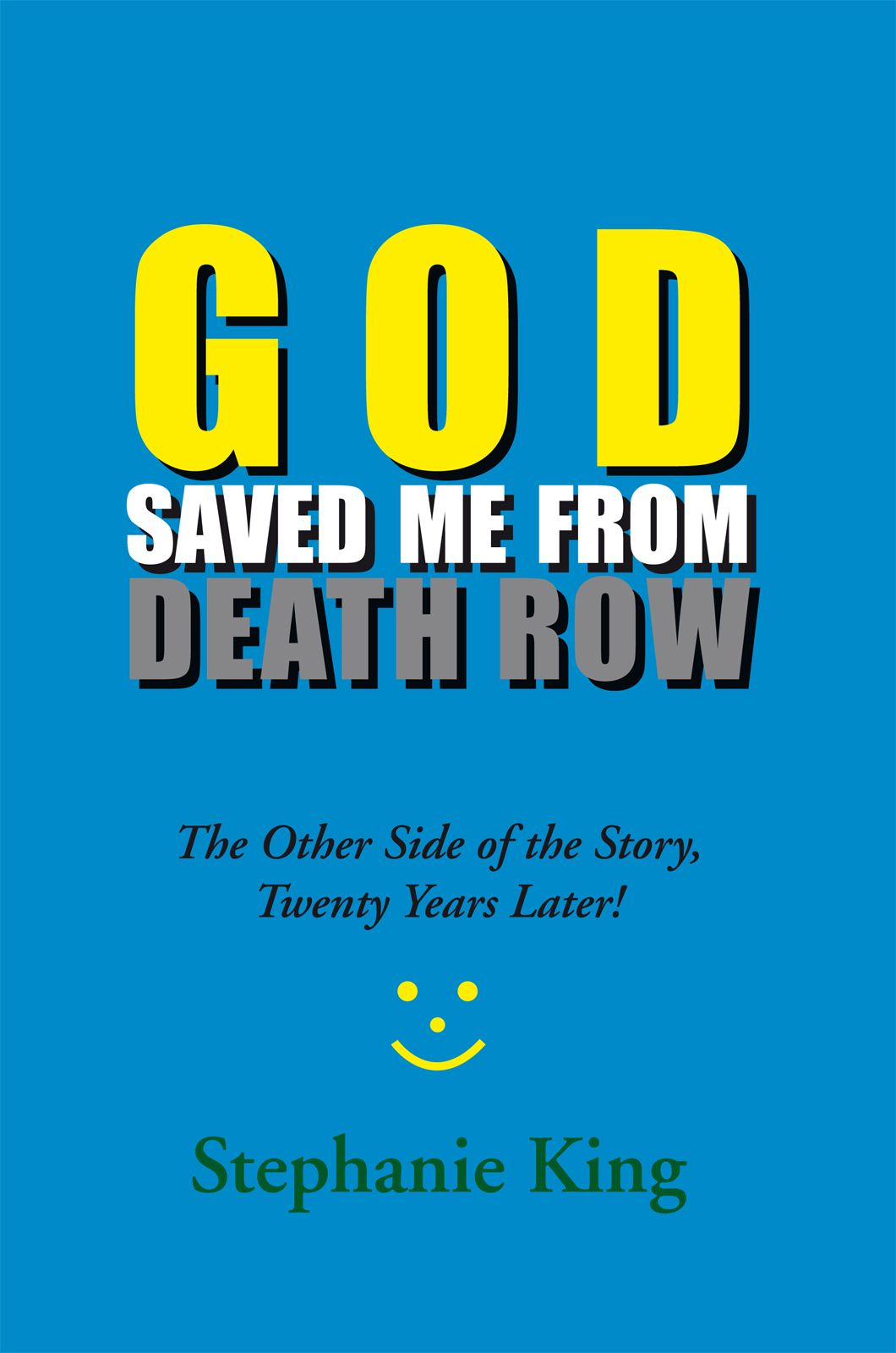 GOD SAVED ME FROM DEATH ROW