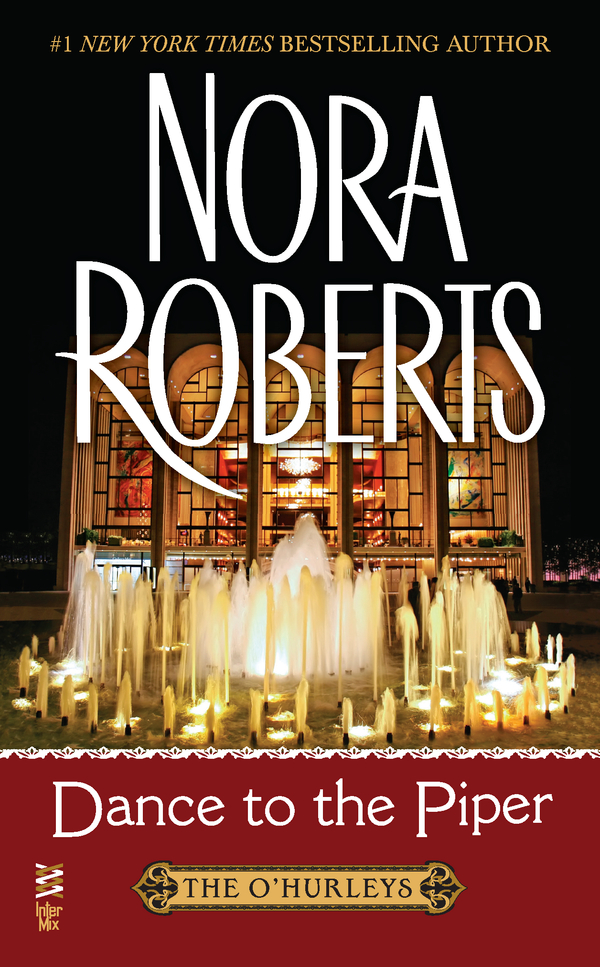 Dance to the Piper By: Nora Roberts