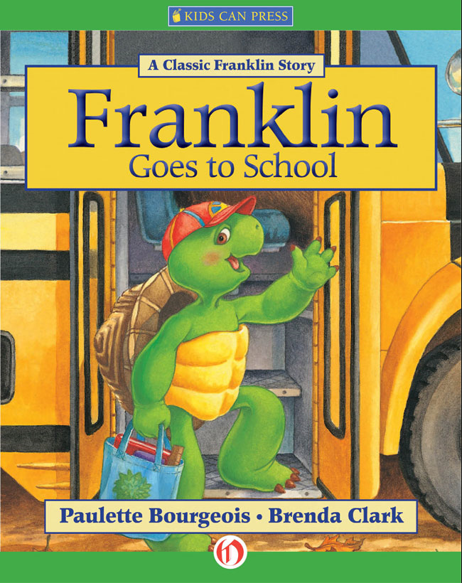 Franklin Goes to School By:  Brenda Clark (Illustrator),Paulette Bourgeois