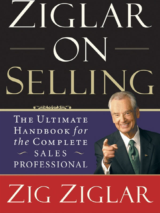 Ziglar on Selling By: Zig Ziglar